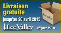 LeeValley - Livraison gratuite avril 2015